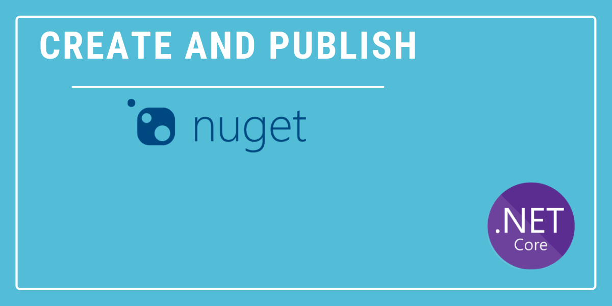 Create NuGet Package and Publish in Dotnet Core