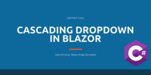 Cascading Dropdown in Blazor